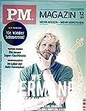 P.M. Magazin 2014 Nr. 12 Dezember, wie viel Germane steckt in uns, die neuen Super-Tauchboote, im Labor der Holz-Forensiker