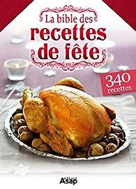 La bible des recettes de fête par Éditions ASAP