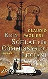 Kein Schlaf für Commissario Luciani: Roman (Commissario Luciani ermittelt, Band 2) - Claudio Paglieri