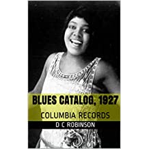 BLUES CATALOG, 1927: COLUMBIA RECORDS (English Edition)