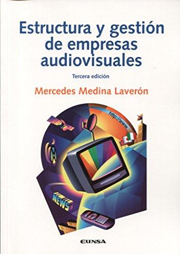 Estructura y gestión de empresas audiovisuales, 3ª ed. par Mercedes Medina Laverón