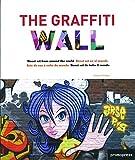 The Graffiti Wall. Street Art en el mundo