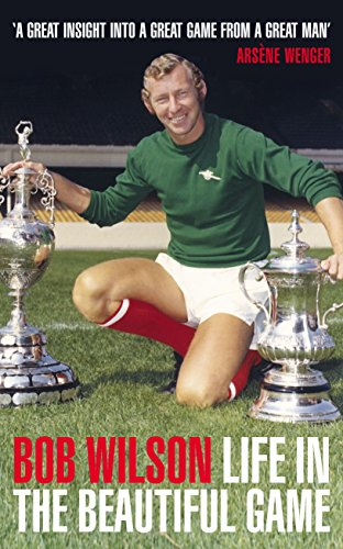 Life in the Beautiful Game por Bob Wilson