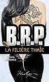 La Filière thaïe: 4 (BRP) (French Edition)