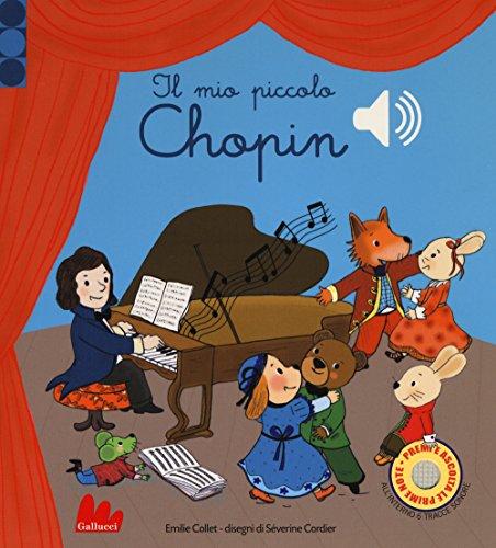 Il mio piccolo Chopin. Libro sonoro. Ediz. a colori por Emilie Collet