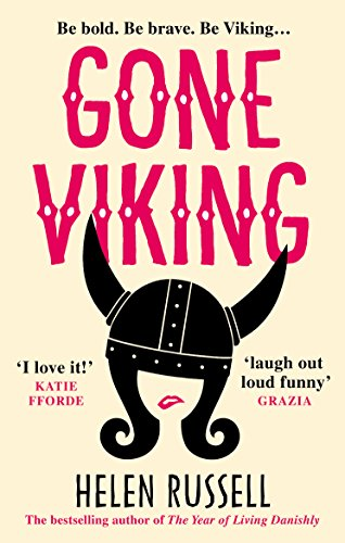 Gone Viking: The laugh out loud debut novel from the bestselling author of The Year of Living Danishly (Magic Leap)