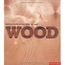 Wood: Materials for Inspirational Design (Materials for Inspirational Design S.)