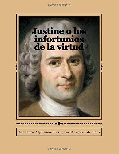 Justine o los infortunios de la virtud por Donatien Alphonse François Marqués de Sade