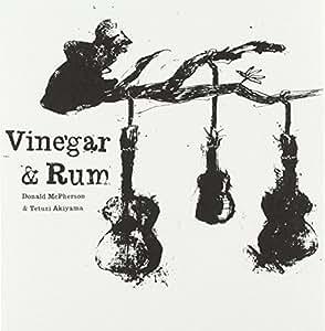 Donald McPherson & Tetuzi Akiyama - Vinegar & Rum