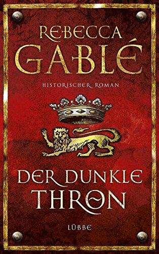 Der dunkle Thron: Historischer Roman (Waringham Saga) -