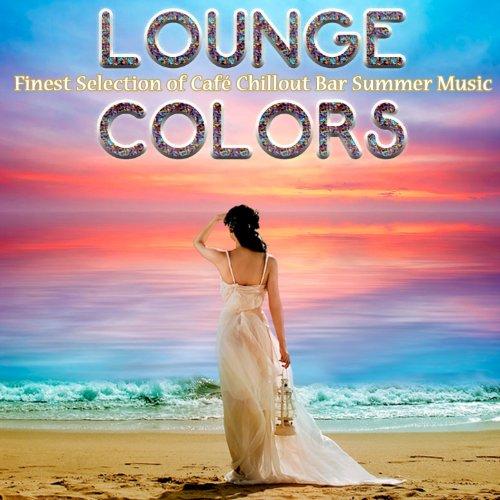 Lounge Colors: Finest Selection of Café Chillout Bar Summer Music