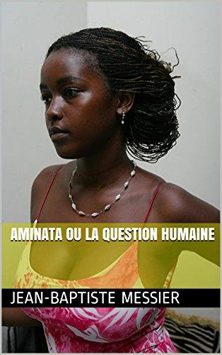 En ligne téléchargement gratuit Aminata ou la question humaine pdf ebook