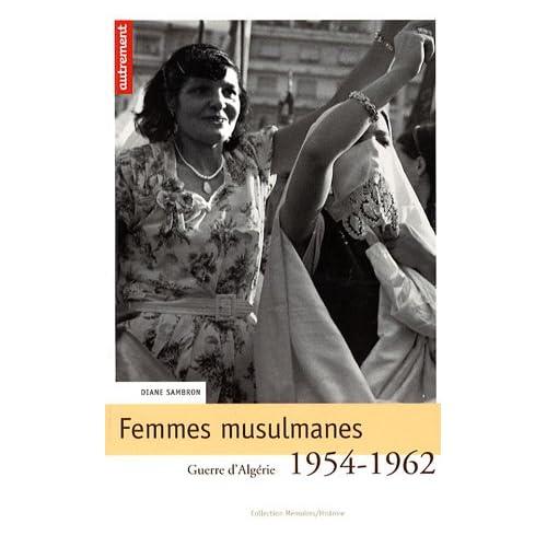 Femmes musulmanes : Guerre d'Algérie 1954-1962