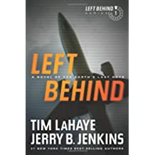 Left Behind: A Novel of the Earth's Last Days (Left Behind (Paperback))