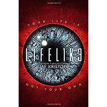 LIFEL1K3 (Lifelike, Book 1)