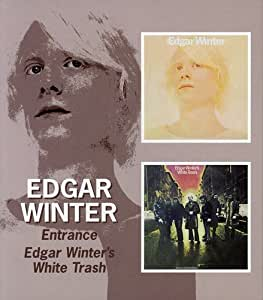 Entrance / Edgar Winter'S White Trash [Import allemand]
