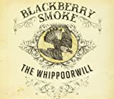 Blackberry Smoke: Whippoorwill (Dig) (Audio CD)