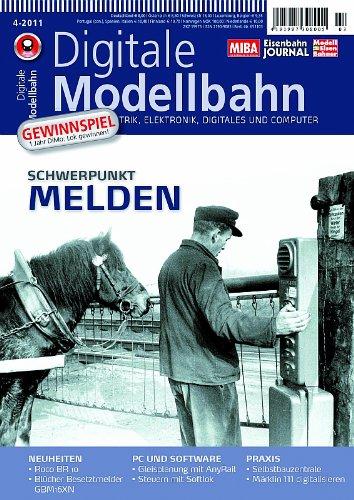 Digitale Modellbahn - Schwerpunkt: Melden - Elektrik, Elektronik, Digitales und Computer - MIBA, Eisenbahn Journal, ModellEisenBahner