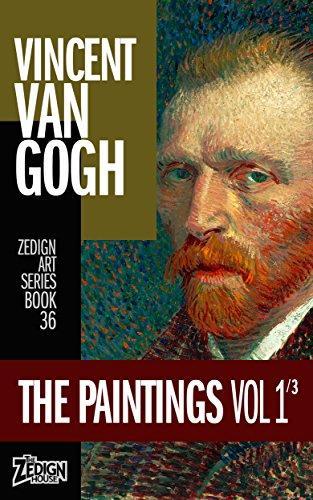Vincent Van Gogh - The Paintings Vol 1 (Zedign Art Series Book 36) (English Edition) -