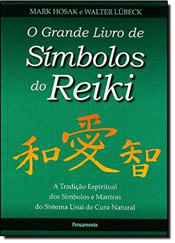 Grande Livro de S??mbolo do Reiki (Em Portuguese do Brasil) by Mark Hosak / Walter Lubeck (2010-01-01)
