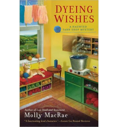 [(Dyeing Wishes)] [by: Molly MacRae]