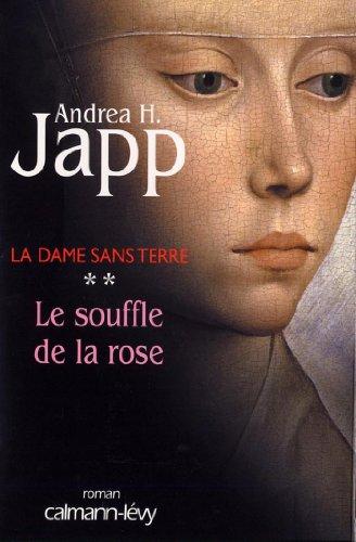 La dame sans terre, t2 : Le Souffle de la rose (Suspense Crime) par Andrea H. Japp