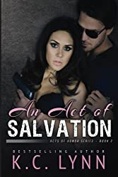 An Act of Salvation (Acts of Honor) (Volume 2) by K. C. Lynn (2016-01-27)