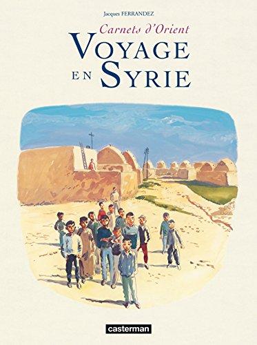 Carnets d'Orient - Voyage en Syrie