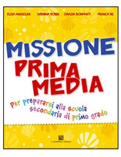 Missione prima media. Per la 5ª classe elementare