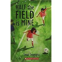 Half The Field Is Mine