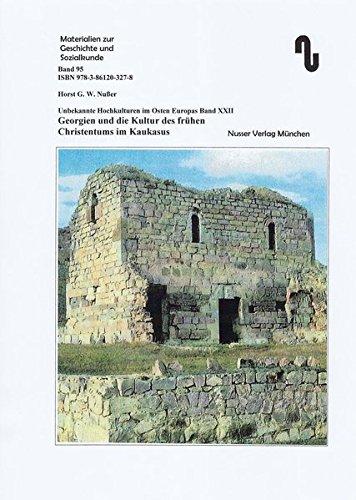Unbekannte Hochkulturen im Osten Europas / Georgien und die Kultur des frühen Christentums im Kaukasus (Materialien zur Geschichte und Sozialkunde)