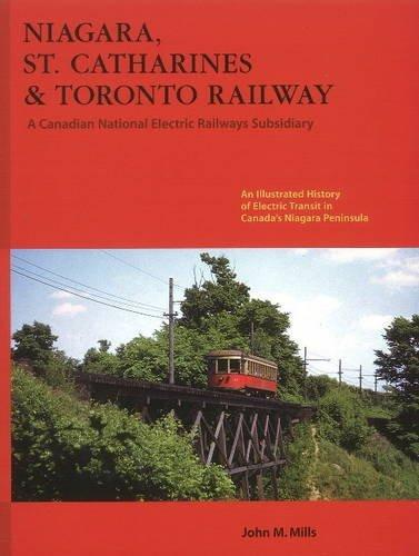 Niagara St. Catharines & Toronto Railway: Electric Transit in Canada's Niagara Peninsula by John Mills (2008-03-01) par John Mills