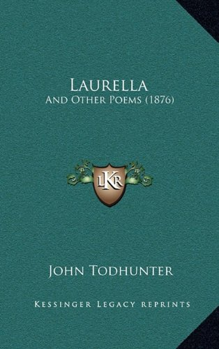 Laurella: And Other Poems (1876)