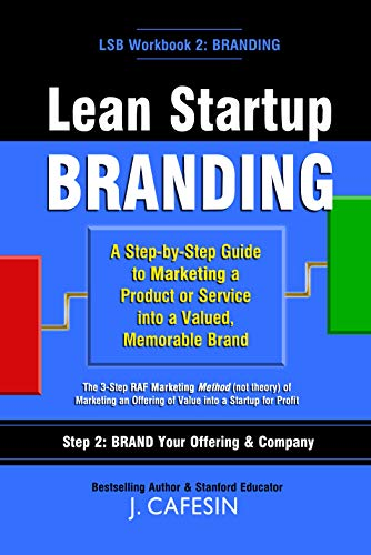 Lean Startup Branding: A Step-by-Step Guide to Marketing an Offering into a Memorable Brand (Step 2) (English Edition)