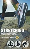 Stretching for Running: Chris Norris's Three-phase Programme