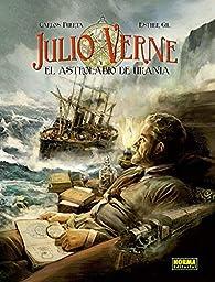 Julio Verne y el astrolabio de Urania par  Esther Gil y Carlos Puerta