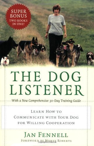 The Dog Listener: Learn How to Communicate with Your Dog for Willing Cooperation by Fennell, Jan (2004) Paperback