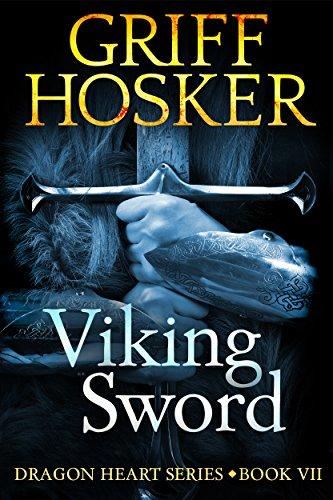 Viking Sword (Dragonheart Book 7) (English Edition) par Griff Hosker