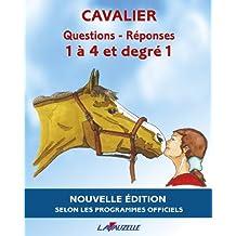 CAVALIER - QUESTIONS/REPONSES 1 à 4 et Degré 1