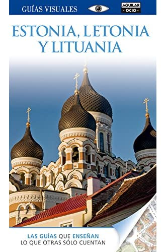 Estonia, Letonia Y Lituania. Guía Visual 2015