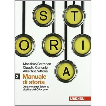 Manuale Di Storia. Con Espansione Online. Per Le Scuole Superiori: 2