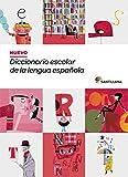NUEVO DICCIONARIO ESCOLAR DE LA LENGUA ESPAÑOLA ( DE 3 A 6 Primaria) SANTILLANA (Dictionaries) - 9788468001579