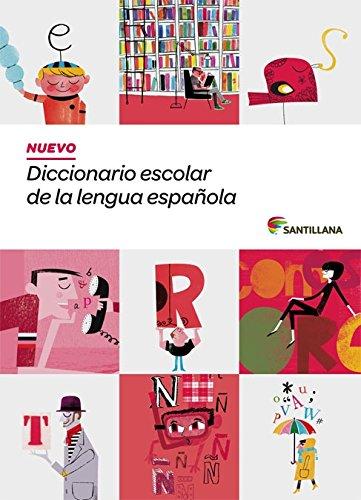 NUEVO DICCIONARIO ESCOLAR DE LA LENGUA ESPAÑOLA SANTILLANA (Dictionaries)