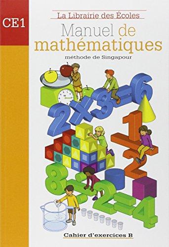 Manuel de mathématiques CE1. Cahier d'exercices B. Per la Scuola elementare (Méthode de Singapour)