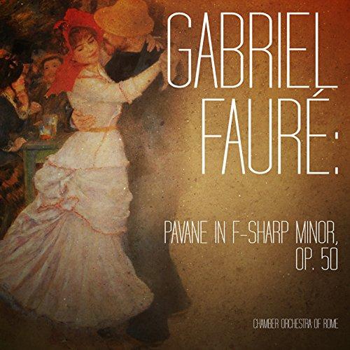 Gabriel Fauré: Pavane in F-Sharp Minor, Op. 50 - Single