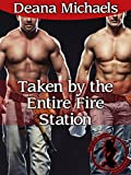 Taken by the Entire Fire Station (Taken by the Hunky Men Book 1)