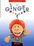 Ginger - Westliche Bundesländer - Bisherige Ausgabe: Band 1: 3. Schuljahr - Pupil's Book