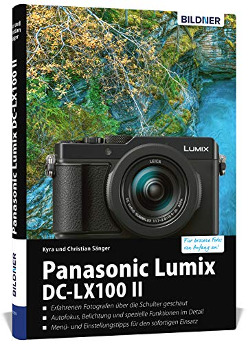 Panasonic Lumix DC-LX 100 II: Für bessere Fotos von Anfang an!
