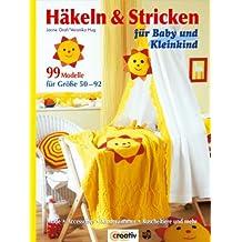 Häkeln & Stricken: für Baby und Kleinkind