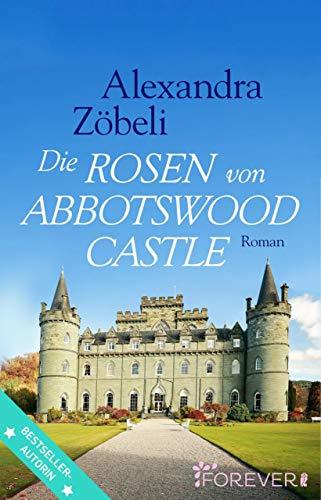 Alexandra Rose (Die Rosen von Abbotswood Castle: Roman)